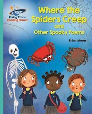 Reading Planet - Where the Spiders Creep and Other Spooky Poems - Turquoise: Galaxy