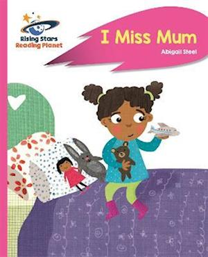 Reading Planet - I Miss Mum - Pink B: Rocket Phonics