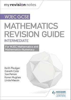 Bog, paperback WJEC GCSE Maths Intermediate: Mastering Mathematics Revision Guide af Keith Pledger