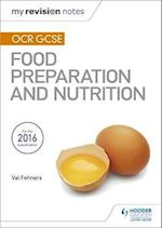 My Revision Notes: OCR GCSE Food Preparation and Nutrition (My Revision Notes)