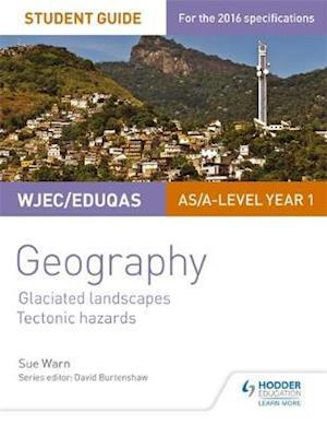 Bog, paperback WJEC/Eduqas AS/A-level Geography Student Guide 3: Glaciated Landscapes; Tectonic Hazards af Sue Warn