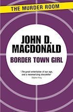 Border Town Girl af John D. MacDonald