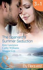 Spaniard's Summer Seduction: Under the Spaniard's Lock and Key / The Secret Spanish Love-Child / Surrender to Her Spanish Husband (Mills & Boon By Request)