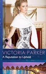 Reputation to Uphold (Mills & Boon Modern)