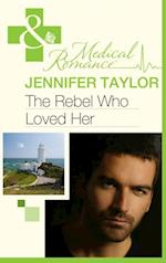 Rebel Who Loved Her (Mills & Boon Medical) (Bride's Bay Surgery, Book 3)