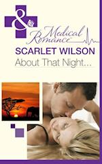 About That Night... (Mills & Boon Medical) (Rebels with a Cause, Book 2)