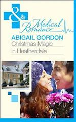 Christmas Magic In Heatherdale (Mills & Boon Medical)