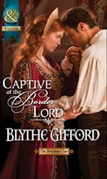 Captive of the Border Lord (Mills & Boon Historical) (The Brunson Clan, Book 2)