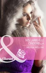 His Larkville Cinderella