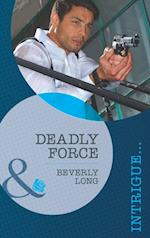 Deadly Force (Mills & Boon Intrigue) (The Detectives, Book 1) af Beverly Long