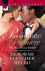 Passionate Premiere (Mills & Boon Kimani) (The Boudreaux Family, Book 3)