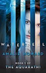 Waterfell (The Aquarathi, Book 1) af Amalie Howard