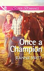 Once a Champion (Mills & Boon Superromance) (The Montana Way, Book 1)