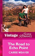 Road To Echo Point (Mills & Boon Vintage Superromance) af Carrie Weaver