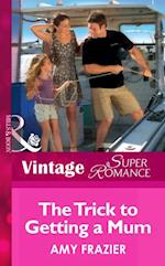 Trick To Getting A Mom (Mills & Boon Vintage Superromance) (Single Father, Book 10)