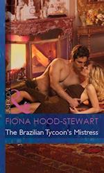 Brazilian Tycoon's Mistress (Mills & Boon Modern) (Latin Lovers, Book 21)
