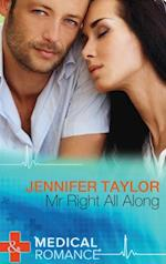 Mr. Right All Along (Mills & Boon Medical)