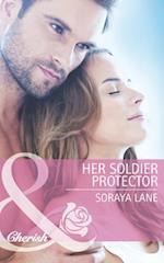 Her Soldier Protector (Mills & Boon Cherish)