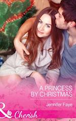 Princess By Christmas (Mills & Boon Cherish) (Twin Princes of Mirraccino, Book 1)