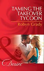 Taming the Takeover Tycoon (Mills & Boon Desire)