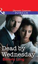 Dead by Wednesday (Mills & Boon Intrigue) af Beverly Long