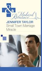Small Town Marriage Miracle (Mills & Boon Medical)