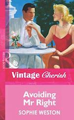 Avoiding Mr Right (Mills & Boon Vintage Cherish)