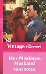 Her Mistletoe Husband (Mills & Boon Vintage Cherish) af Renee Roszel