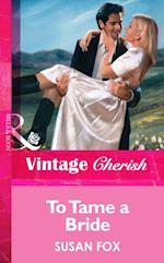 To Tame a Bride (Mills & Boon Vintage Cherish)