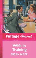 Wife in Training (Mills & Boon Vintage Cherish)