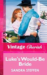 Luke's Would-Be Bride (Mills & Boon Vintage Cherish)
