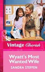 Wyatt's Most Wanted Wife (Mills & Boon Vintage Cherish)