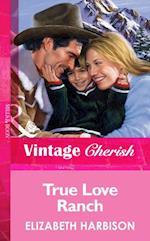 True Love Ranch af Elizabeth Harbison
