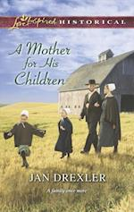 Mother for His Children (Mills & Boon Love Inspired Historical)