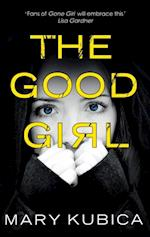Good Girl: An addictively suspenseful and gripping thriller