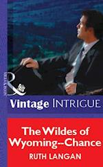 Wildes Of Wyoming--Chance (Mills & Boon Vintage Intrigue)