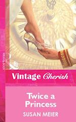 Twice a Princess (Mills & Boon Vintage Cherish)