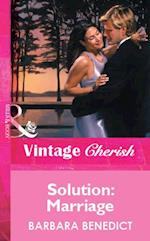 Solution: Marriage (Mills & Boon Vintage Cherish) af Barbara Benedict