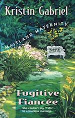 Fugitive Fiancee af Kristin Gabriel