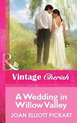 Wedding In Willow Valley (Mills & Boon Vintage Cherish)