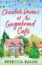 Chocolate Dreams At The Gingerbread Cafe (The Gingerbread Cafe, Book 2) af Rebecca Raisin