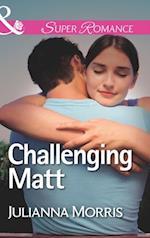 Challenging Matt