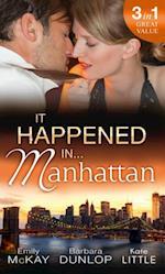 It Happened in Manhattan: Affair with the Rebel Heiress / The Billionaire's Bidding / Tall, Dark & Cranky (Mills & Boon M&B)