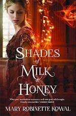 Shades of Milk and Honey (Glamourist Histories, nr. 1)