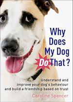 Why Does My Dog Do That? af Caroline Spencer