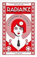 Radiance af Catherynne M. Valente