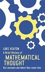 A Brief History of Mathematical Thought (Brief Histories)