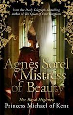 Agnes Sorel: Mistress of Beauty af Hrh Princess Michael Of Kent