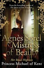 Agn s Sorel: Mistress of Beauty af Hrh Princess Michael Of Kent