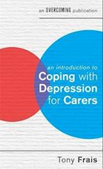 An Introduction to Coping with Depression for Carers (An Introduction to Coping Series)